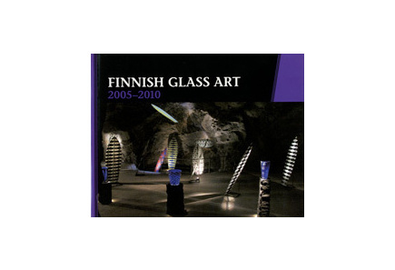 Kirjat - Finnish glass art 2005-2010