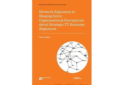 Kirjat - Network Adjacency in Shaping Intra-Organizational Perceptions about Strategic IT-Business Alingment